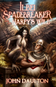 Ilbei Spadebreaker and the Harpy's Wild - Spadebreaker Series #1 (Cover art by Cris Ortega) Copyright © 2014 John Daulton